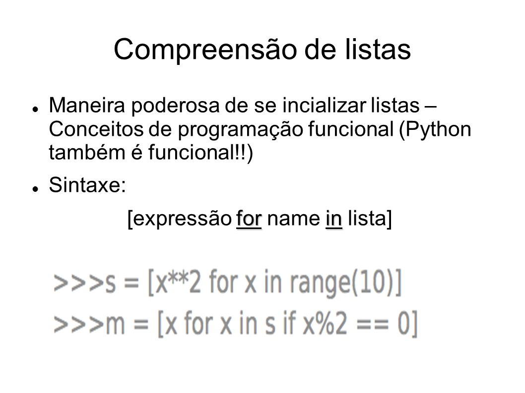 [expressão for name in lista]